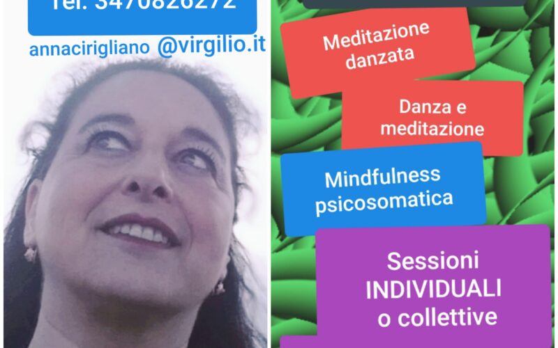 SESSIONI INDIVIDUALI e/o di GRUPPO DI  DANZA PSICOSOMATICA, MINDFULNESS PSICOSOMATICA, MEDITAZIONE DANZATA.