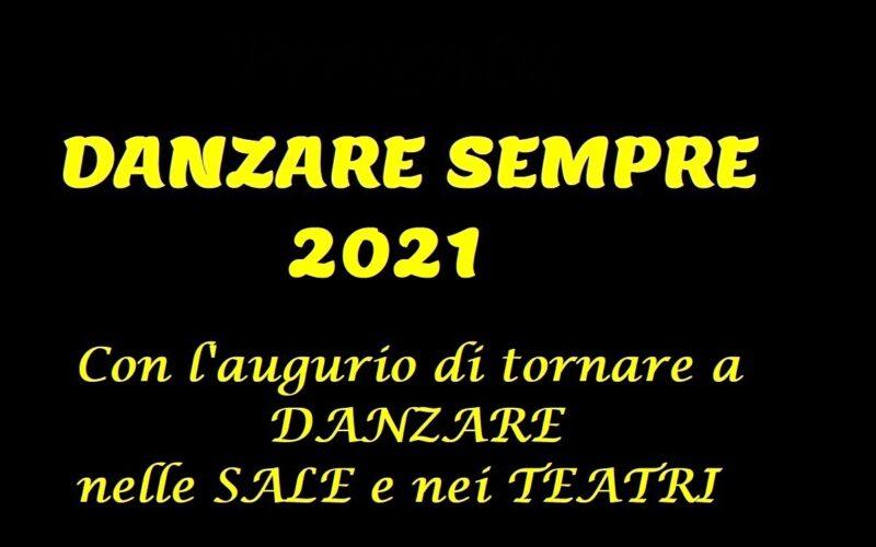 DANZARE SEMPRE 2021-31 dicembre 2020